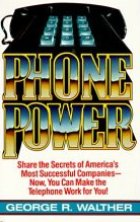 Phone Power: How to Make the Phone Your Most Profitable Business Tool George Walther